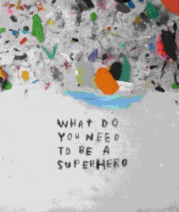 what do you need to be a superhero 55x46cm oleo sobre lienzo